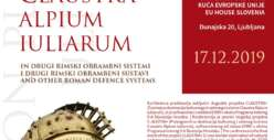 "International conference ""Non plus ultra! Claustra Alpium Iuliarum and other Roman defense systems"""